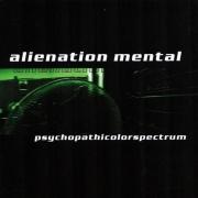 ALIENATION MENTAL - CD -  Psychopathicolorspectrum