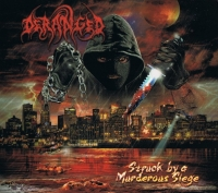 DERANGED - Digipak CD - Struck by a Murderous Siege