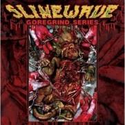 V/A: SLIMEWAVE GOREGRIND SERIES -CD- w. Bathtub Shitter, Cripple Bastards, Inhume, Machetazo, Rot, Sublime Cadaveric Decomposition, XXX Maniac....