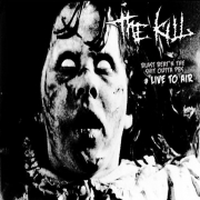 THE KILL - 10'' EP - Blast Beat'n The Shit Outta PBS (Live To Air)