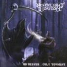 NEVERLIGHT HORIZON -CD- No Heaven Only Torment