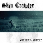 SKIN CRAWLER - CD - Worship.Regret