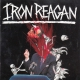 IRON REAGAN -CD- The Tyranny Of Will