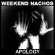 WEEKEND NACHOS - CD - Apology